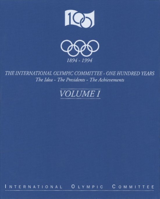 The International Olympic Committee one hundred years : 1894 - 1994 : the idea, the presidents, the achievements. 1, The presidencies of Demetrius Vikelas (1894-1896) and Pierre de Coubertin (1896-1925 / by Yves-Pierre Boulongne. / International Olympic Committee ; series produced under the supervision of Raymond Gafner. | Comité international olympique