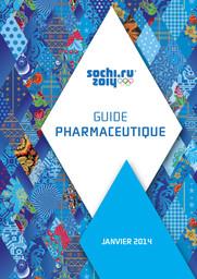 Guide pharmaceutique : Sotchi 2014 / Comité d'organisation des XXII Jeux Olympiques d'hiver et XI Jeux Paralympiques d'hiver de 2014 à Sotchi | Jeux olympiques d'hiver. Comité d'organisation. (22, 2014, Sochi)