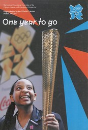 Un an avant les Jeux : rapport d'avancement de la 123e session du CIO : Durban, juillet 2011 = One year to go : progress report for the 123rd IOC Session : Durban, July 2011 / The London Organising Committee of the Olympic Games and Paralympic Games Ltd | Jeux olympiques d'été. Comité d'organisation. (30, 2012, London)