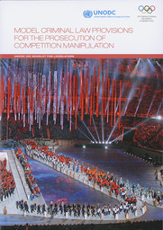 Model criminal law provisions for the prosecution of competition manipulation : UNOCD IOC booklet for legislators / International Olympic Committee, UNODC | Nations Unies. Office contre la drogue et le crime