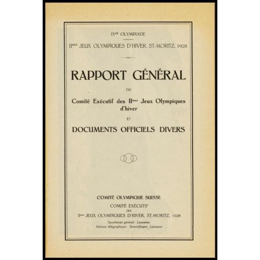 Rapport général du Comité exécutif des IImes Jeux olympiques d'hiver et documents officiels divers | Olympic Winter Games. Organizing Committee. 2, 1928, Sankt Moritz