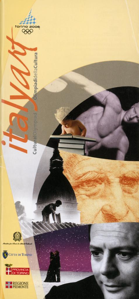 [La guida] Italyart : Olimpiadi della cultura = The Italyart : cultural Olympiad [guide] : Torino 2006 / [Comitato per l'organizzazioni dei XX Giochi olimpici invernali Torino 2006 ; dir. Andrea Varnier] | Varnier, Andrea