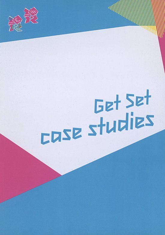 Get set : case studies / London Organising Committee of the Olympic Games and Paralympic Games Ltd | Jeux olympiques d'été. Comité d'organisation. 30, 2012, London