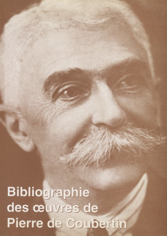 Bibliographie Pierre de Coubertin = Bibliography Pierre de Coubertin = Bibliograf́ia Pierre de Coubertin / Comité international Pierre de Coubertin (CIPC) ; établie par Norbert Müller ; en collab. avec Otto Schantz   Müller, Norbert