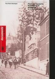 Pierre de Coubertin, humanisme et pédagogie : dix leçons sur l'Olympisme / Yves Pierre Boulongne | Boulongne, Yves-Pierre