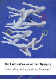 "Cultural views of the Olympics ""citius, altius, fortuis, pulchrius, humanius"" / Norbert Müller... [et al.] eds   Müller, Norbert"