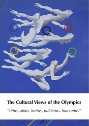 "Cultural views of the Olympics ""citius, altius, fortuis, pulchrius, humanius"" / Norbert Müller... [et al.] eds 