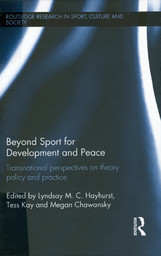 Beyond sport for development and peace : transnational perspectives on theory, policy and practice / ed. by Lyndsay M. C. Hayhurst... [et al.] | Hayhurst, Lyndsay