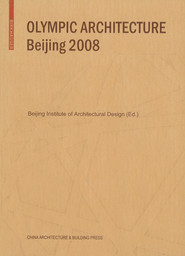 Olympic architecture Beijing 2008 / Beijing Institute of Architectural Design (Ed.), ed. by Guangsen He | He, Guangsen
