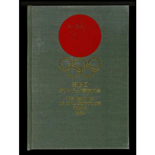 Les Jeux de la XVIIIe Olympiade, Tokyo 1964 : rapport officiel du Comité organisateur | Summer Olympic Games. Organizing Committee. 18, 1964, Tokyo