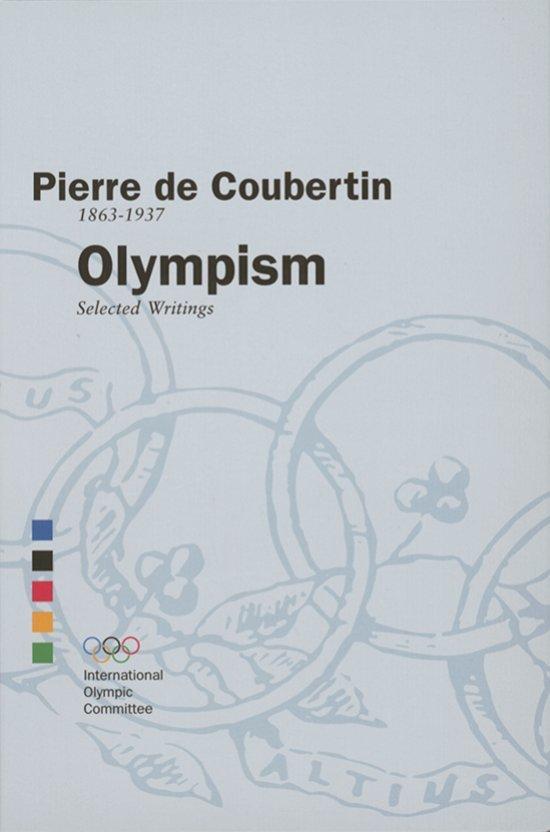 Olympism : selected writings / Pierre de Coubertin | Coubertin, Pierre de
