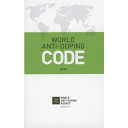 World anti-doping code / World Anti-Doping Agency | Agence mondiale antidopage