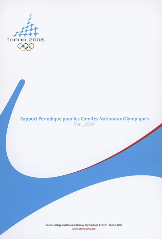 Rapport périodique pour les Comités nationaux olympiques = Progress report to the National Olympic Committees / Comité d'organisation des XX Jeux Olympiques d'hiver Torino 2006 | Jeux olympiques d'hiver. Comité d'organisation. 20, 2006, Torino