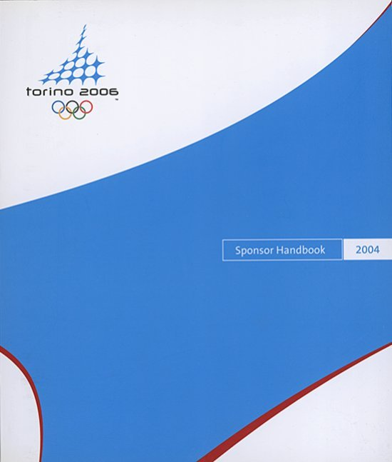 Sponsor handbook : Torino 2006 / Organising Committee for the XX Olympic Winter Games Torino 2006 | Olympic Winter Games. Organizing Committee. 20, 2006, Torino