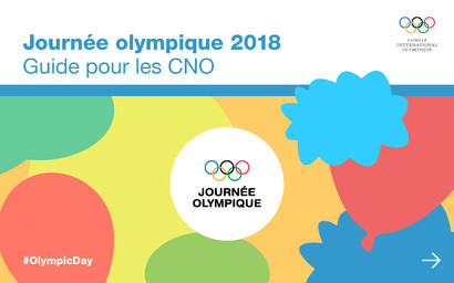 Journée Olympique : dossier de lancement pour les Comités Nationaux Olympiques / CIO, Département des relations avec les CNO | Comité international olympique. Département des relations avec les CNO