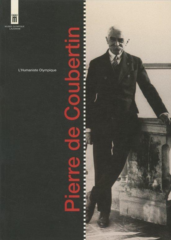 Pierre de Coubertin : l'humaniste olympique / Conrado Durántez Corral   Durántez Corral, Conrado