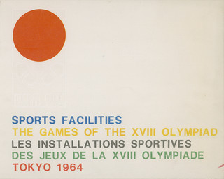 Sports facilities : the Games of the XVIII olympiad : Tokio 1964 = Les installations sportives des Jeux de la XVIII olympiade : Tokyo 1964 | Summer Olympic Games. Organizing Committee. 18, 1964, Tokyo