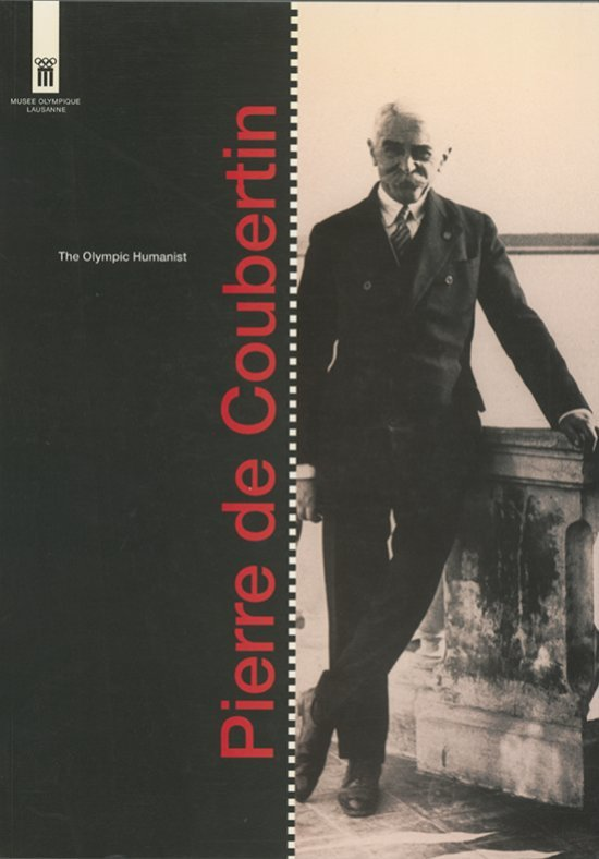 Pierre de Coubertin : the olympic humanist / Conrado Durántez Corral | Durántez Corral, Conrado