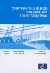 Convention du Conseil de l'Europe sur la manipulation de compétitions sportives / Conseil de l'Europe (ed.) | Conseil de l'Europe