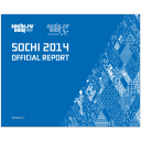 Sochi 2014 official report = Sotchi 2014 rapport officiel = ... / The Organizing Committee of the XXII Olympic Winter Games and XI Paralympic Winter Games of 2014 in Sochi ; project dir. Alexander Bryantsev | Jeux olympiques d'hiver. Comité d'organisation. 22, 2014, Sochi