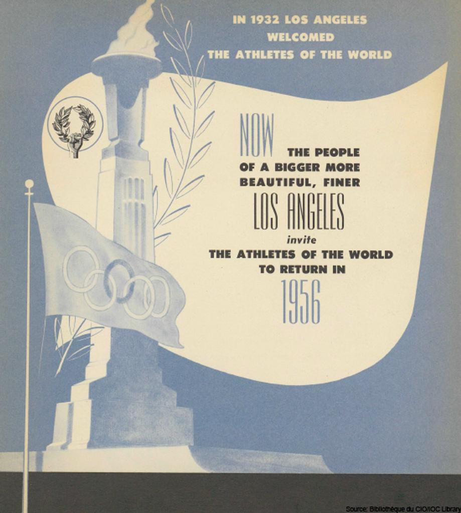 Now the people of a bigger more beautiful finer Los Angeles invite the athletes of the world to return in 1956 / Southern California Committee for the Olympic Games | Southern California Committee for the Olympic Games